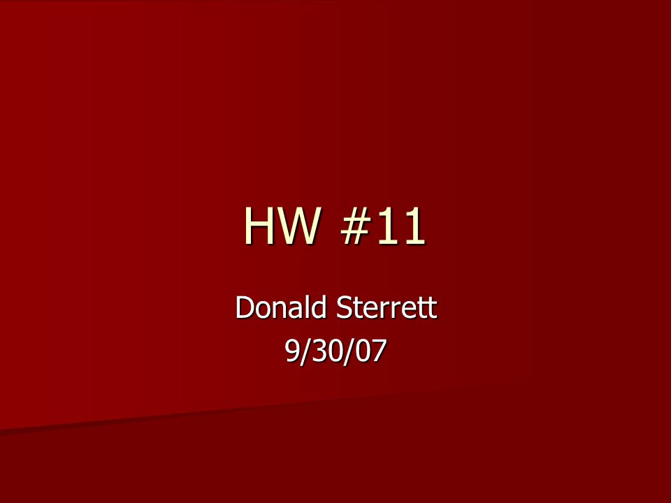 HW #11 Donald Sterrett 9/30/07