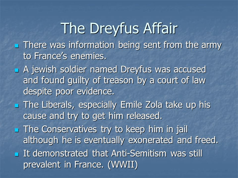 The Dreyfus Affair There was information being sent from the army to France's enemies.