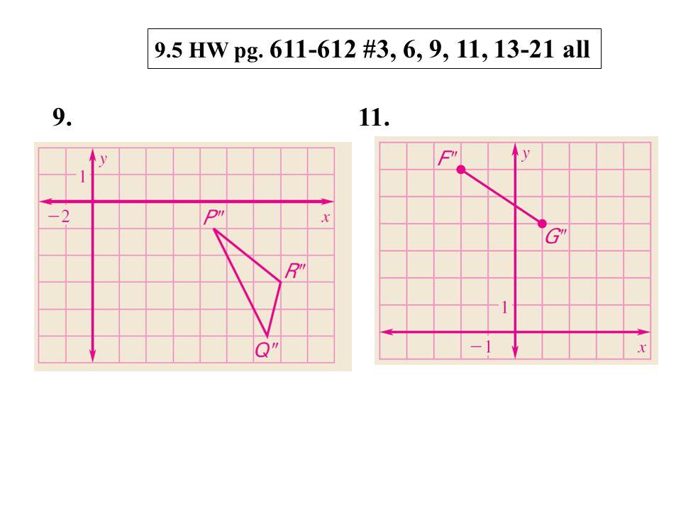 9. 11. 9.5 HW pg. 611-612 #3, 6, 9, 11, 13-21 all