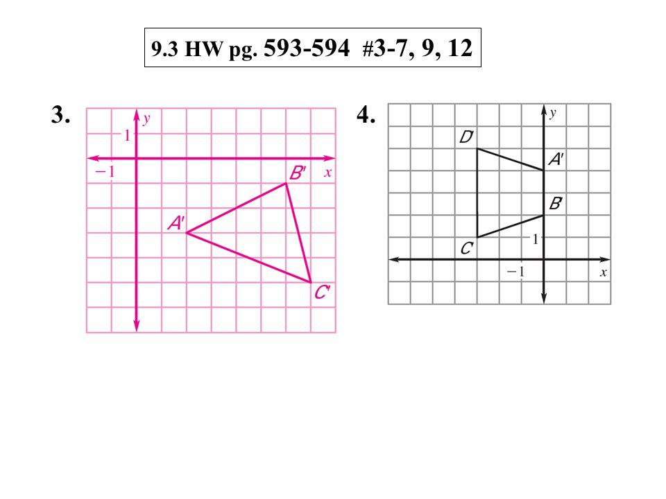 9.3 HW pg. 593-594 # 3-7, 9, 12 3. 4.