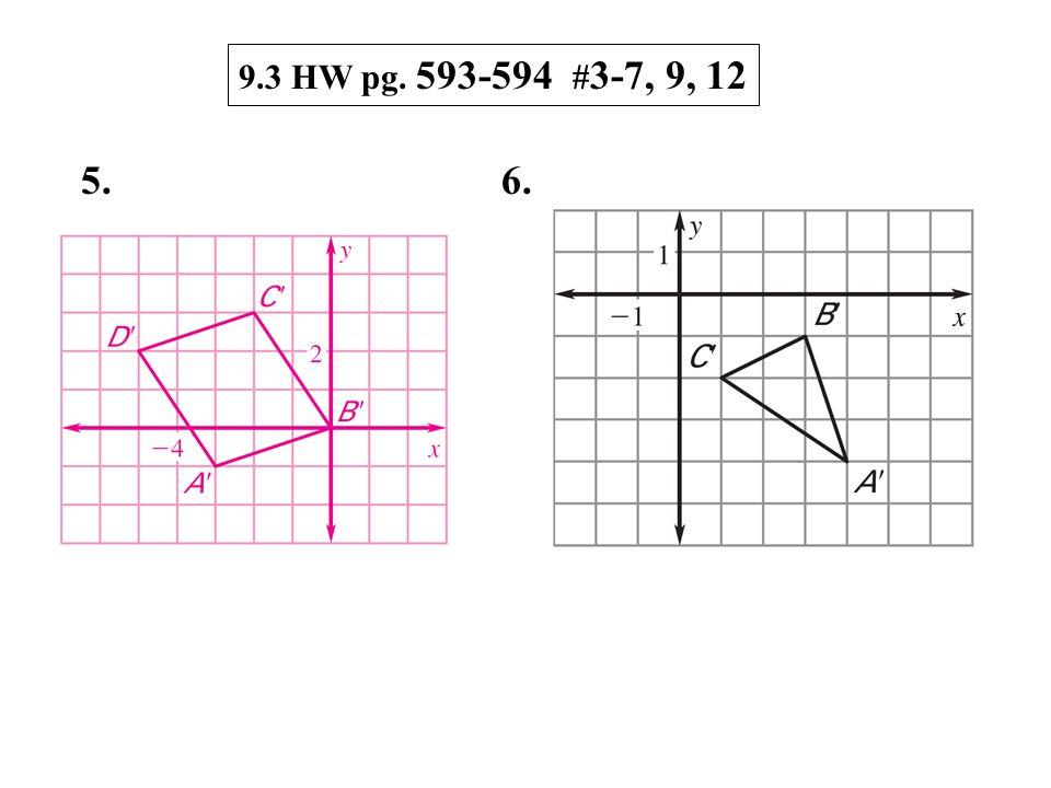 9.3 HW pg. 593-594 # 3-7, 9, 12 5.6.