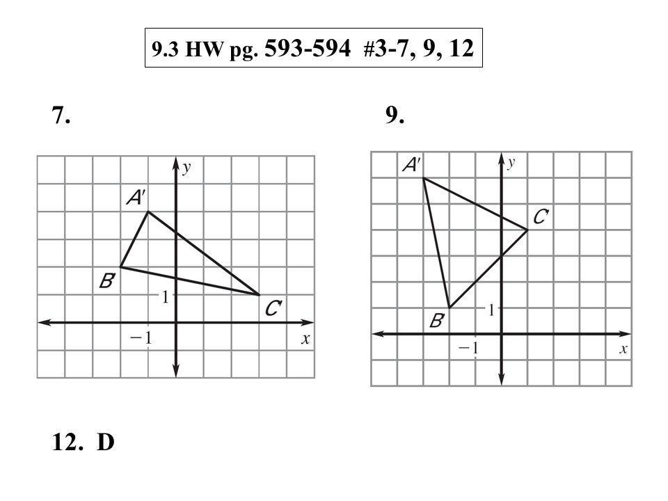 9.3 HW pg. 593-594 # 3-7, 9, 12 7.9. 12. D