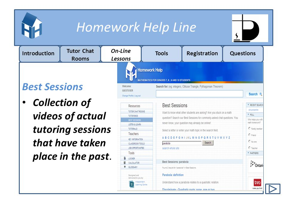 Homework Help Line Introduction On-Line Lessons ToolsRegistrationQuestions Tutor Chat Rooms Other Questions?