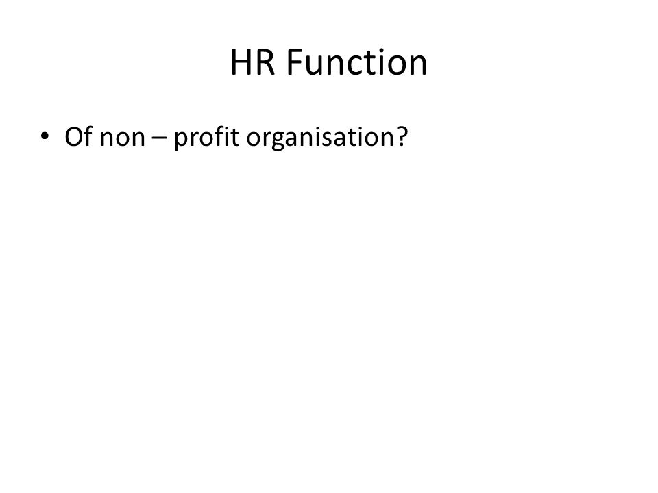 HR Function Of non – profit organisation?
