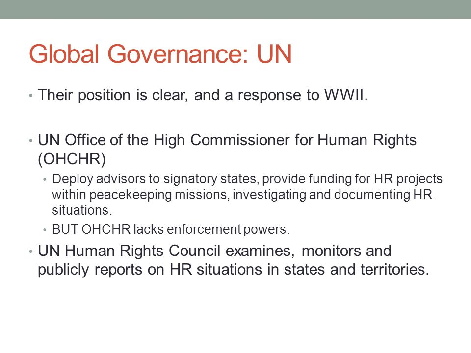 Global Governance: UN Their position is clear, and a response to WWII.