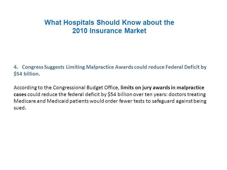 What Hospitals Should Know about the 2010 Insurance Market 4.