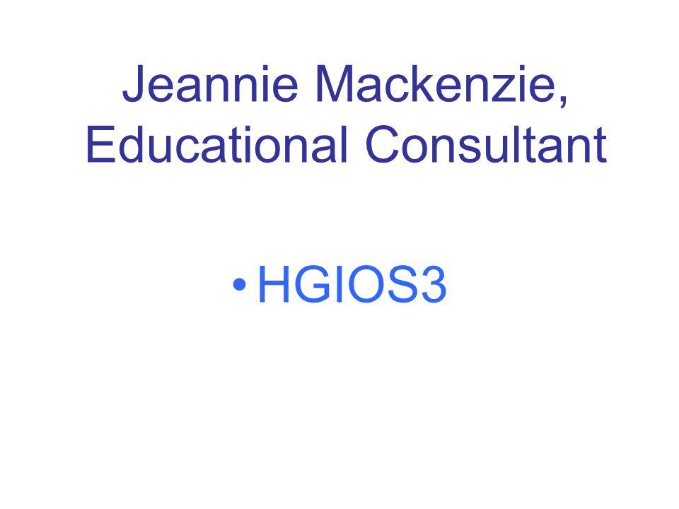Jeannie Mackenzie, Educational Consultant HGIOS3