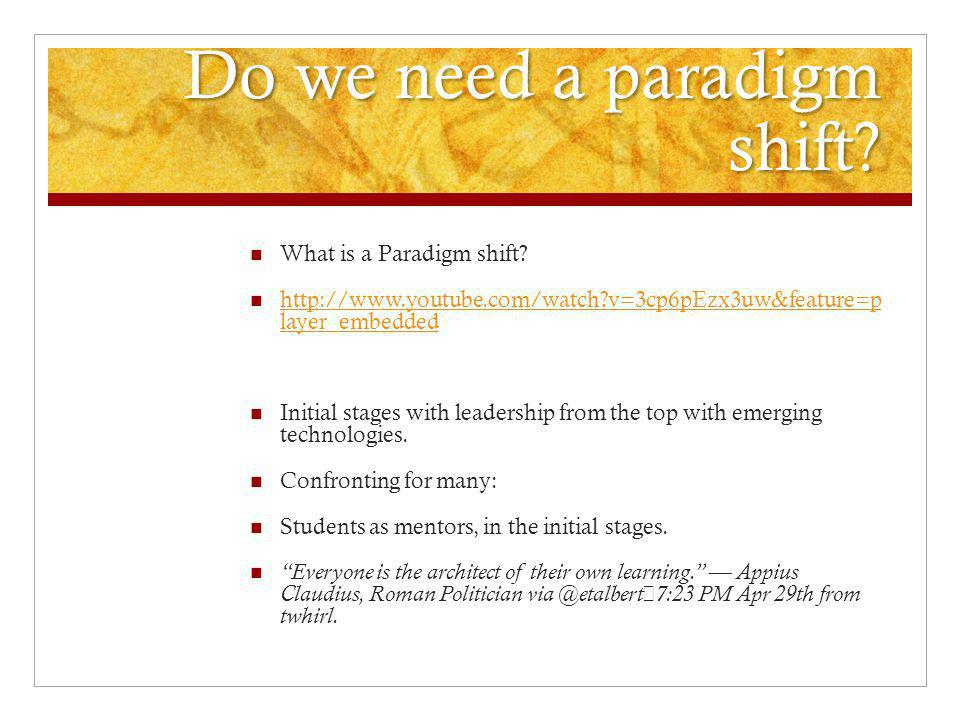 Do we need a paradigm shift. What is a Paradigm shift.