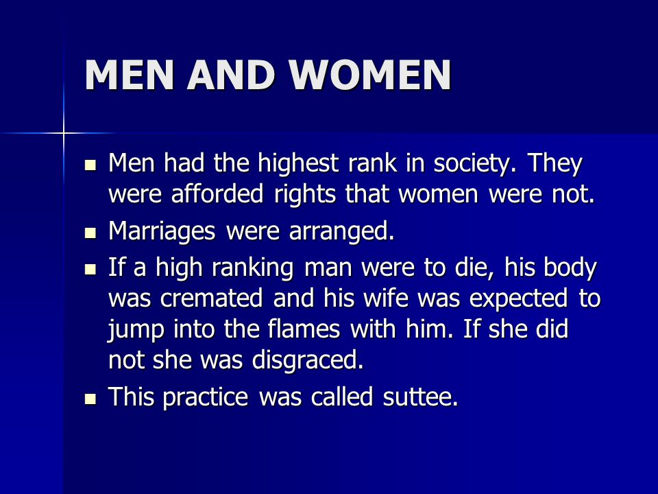 MEN AND WOMEN Men had the highest rank in society. They were afforded rights that women were not. Men had the highest rank in society. They were affor