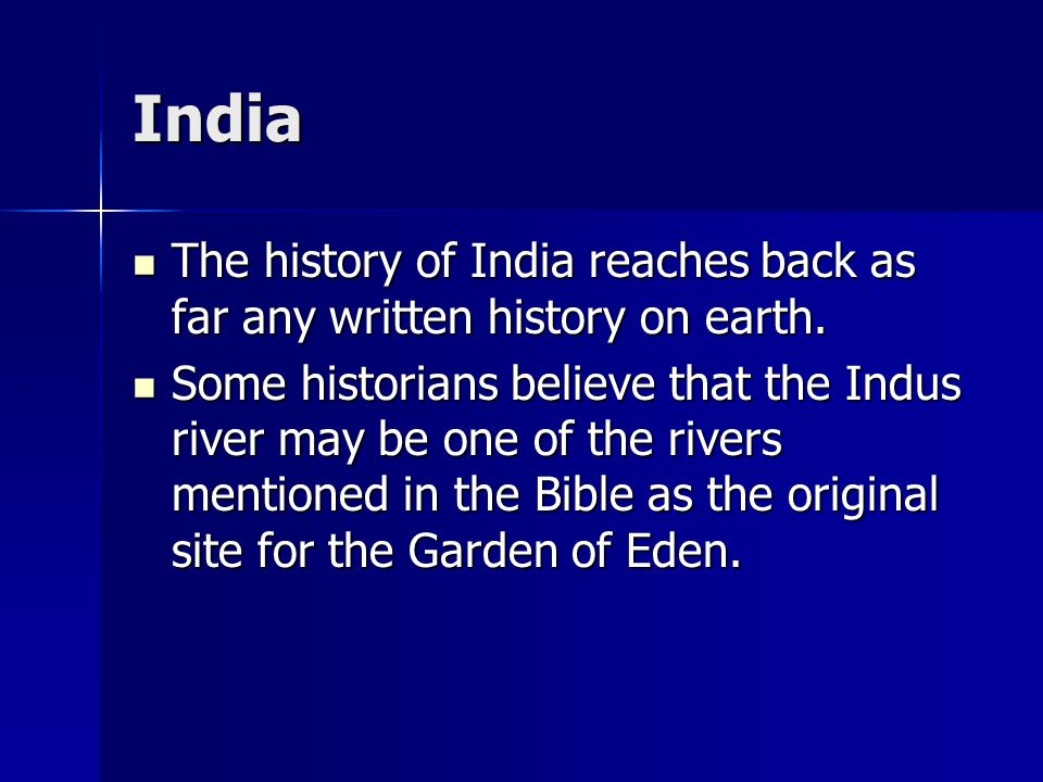 Earliest Peoples of India Two early civilizations in India have been discovered.