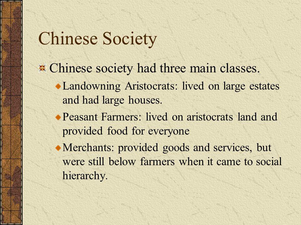 Chinese Society Chinese society had three main classes.