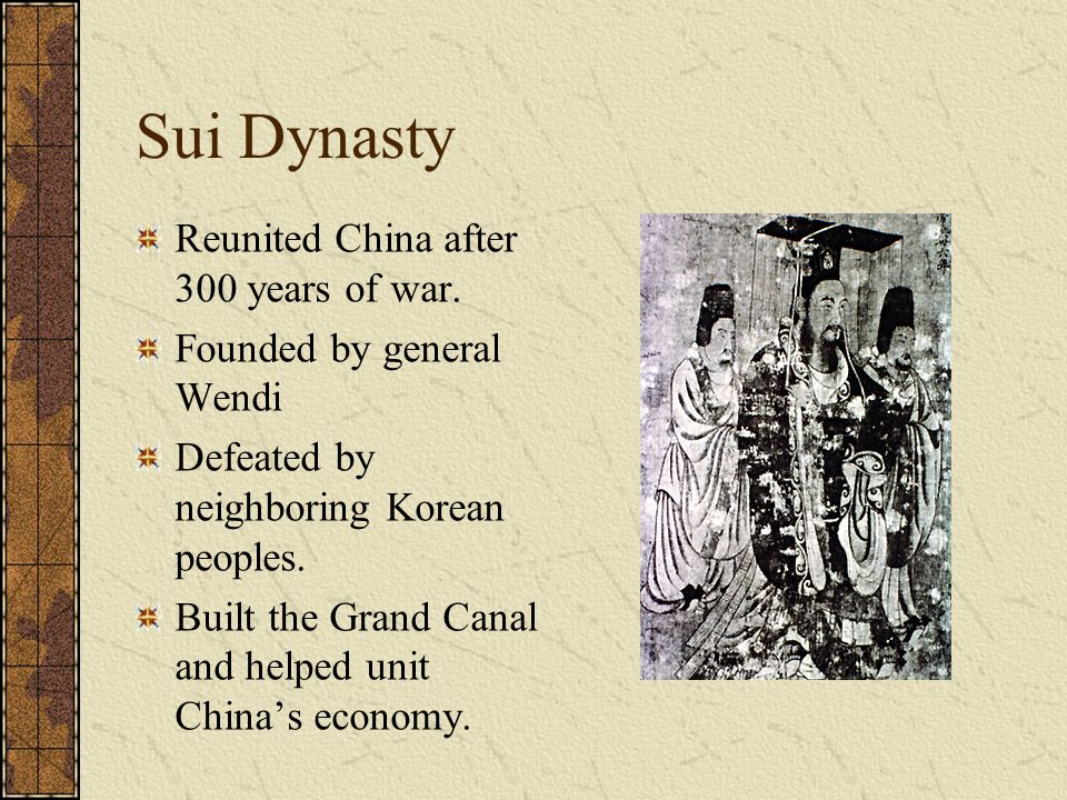 Sui Dynasty Reunited China after 300 years of war.