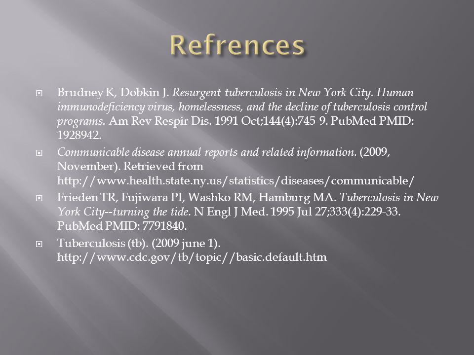  Brudney K, Dobkin J. Resurgent tuberculosis in New York City.