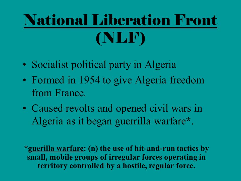 NLF continued… The National Liberation Front was indeed founded to support Muslim independence in Algeria.