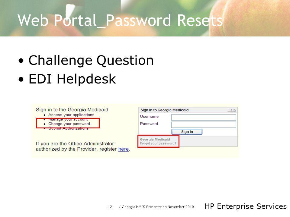 12/ Georgia MMIS Presentation November 2010 HP Enterprise Services Web Portal_Password Resets Challenge Question EDI Helpdesk