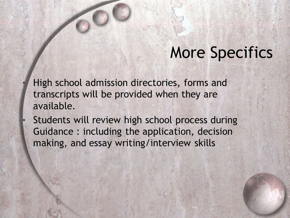 More Specifics High school admission directories, forms and transcripts will be provided when they are available.