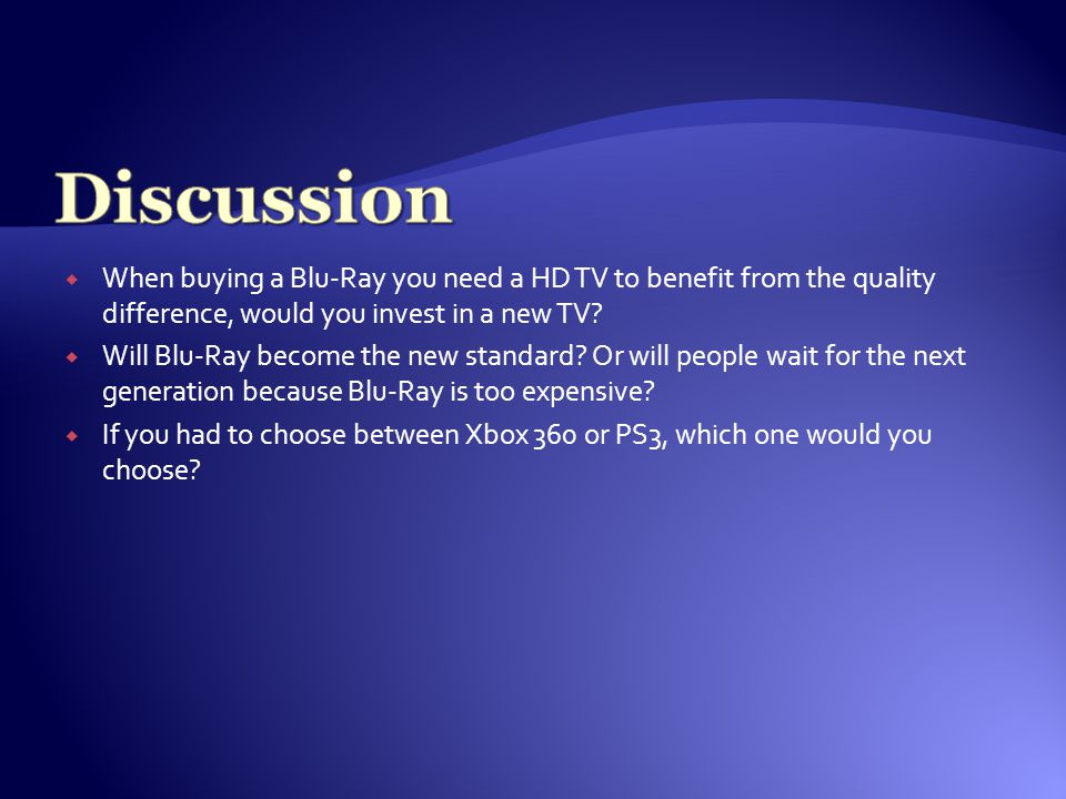  When buying a Blu-Ray you need a HD TV to benefit from the quality difference, would you invest in a new TV.