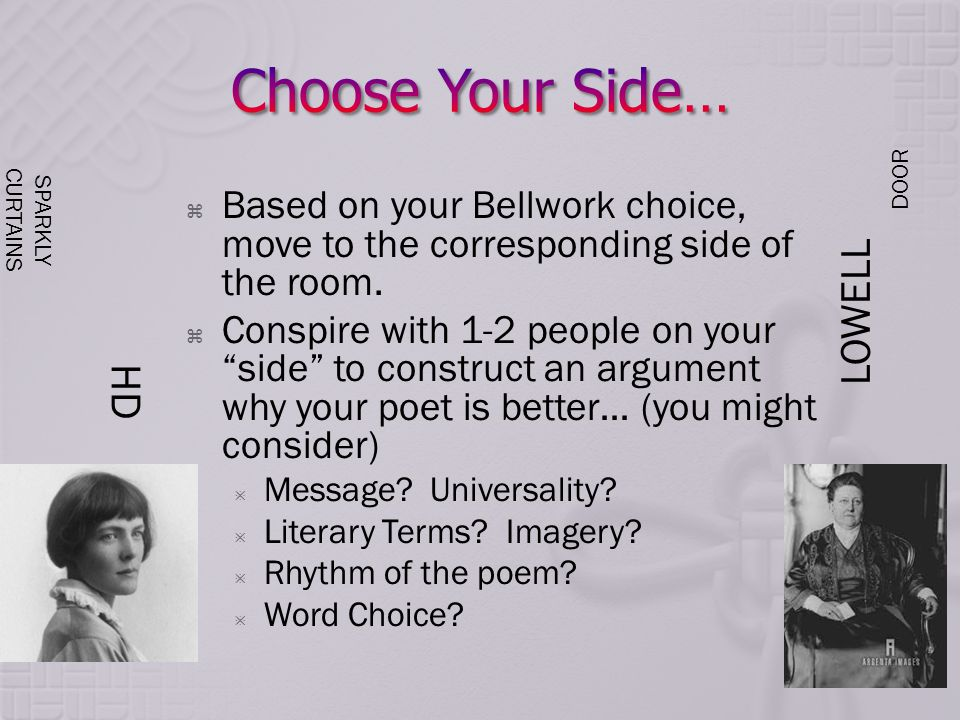  Based on your Bellwork choice, move to the corresponding side of the room.