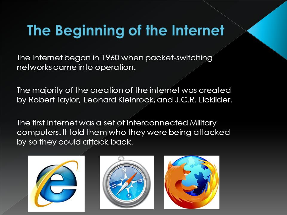 The Internet began in 1960 when packet-switching networks came into operation.