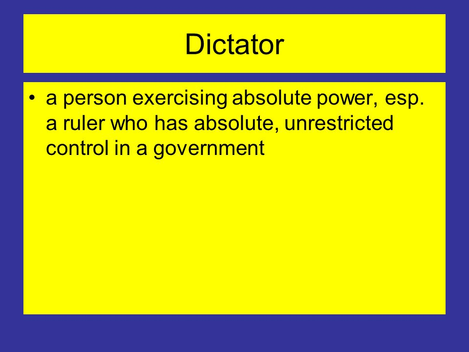 Dictator a person exercising absolute power, esp.