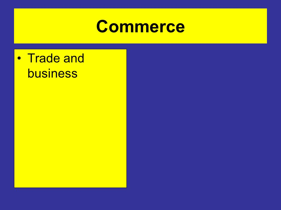 Commerce Trade and business