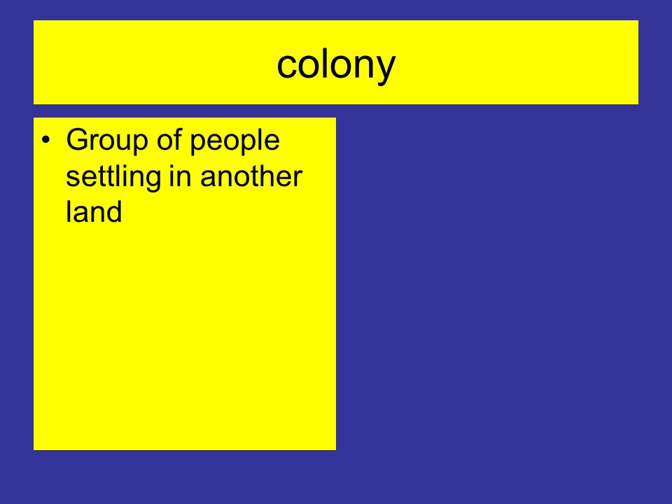 colony Group of people settling in another land