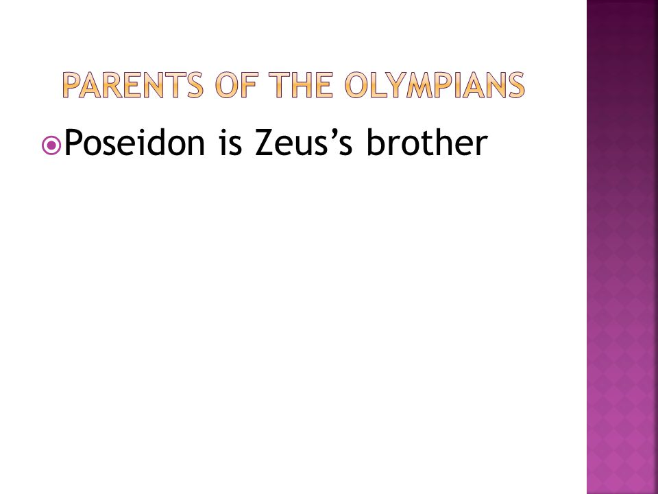  Poseidon is Zeus's brother