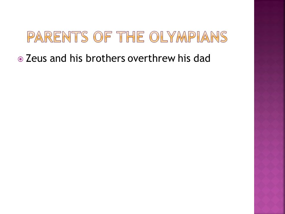  Zeus and his brothers overthrew his dad