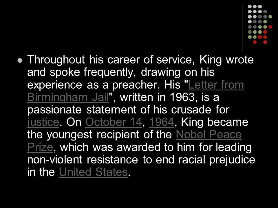 Throughout his career of service, King wrote and spoke frequently, drawing on his experience as a preacher. His