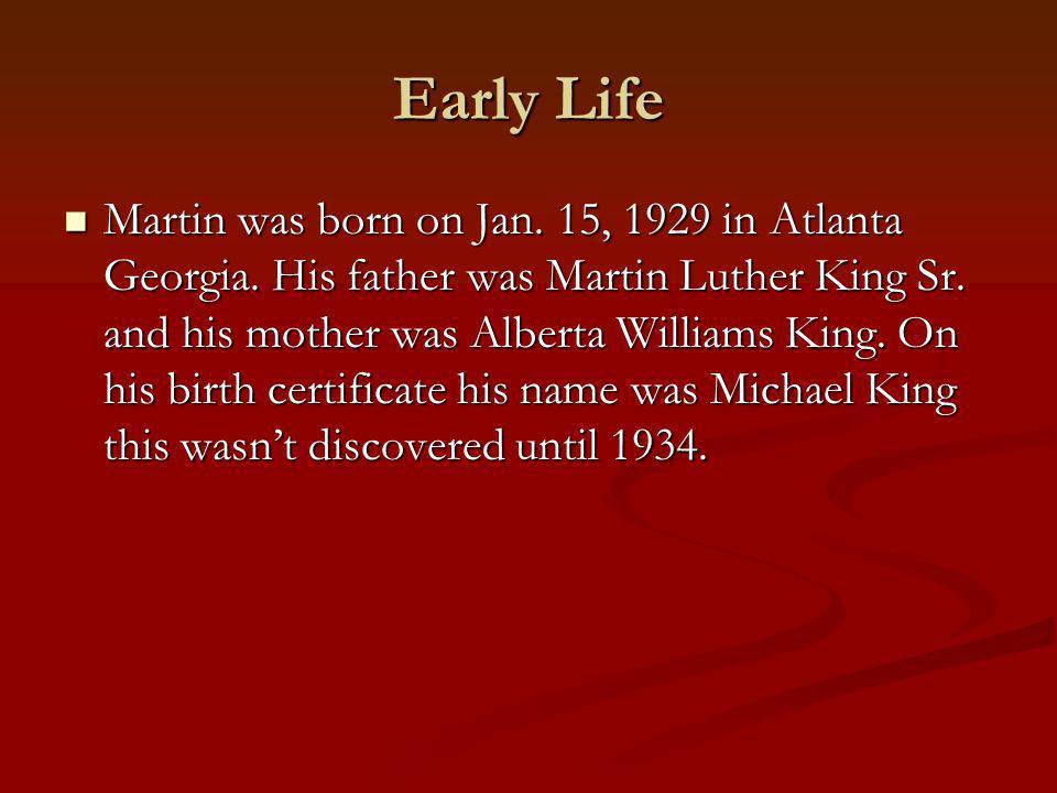 Early Life Martin was born on Jan. 15, 1929 in Atlanta Georgia.