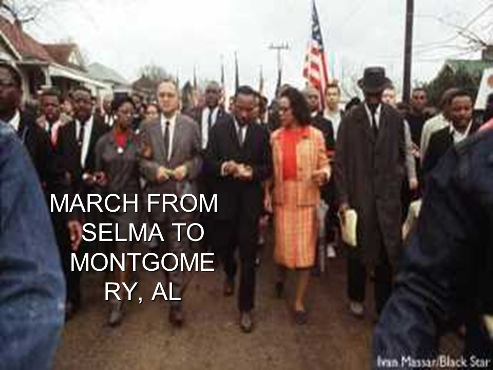 MARCH FROM SELMA TO MONTGOME RY, AL