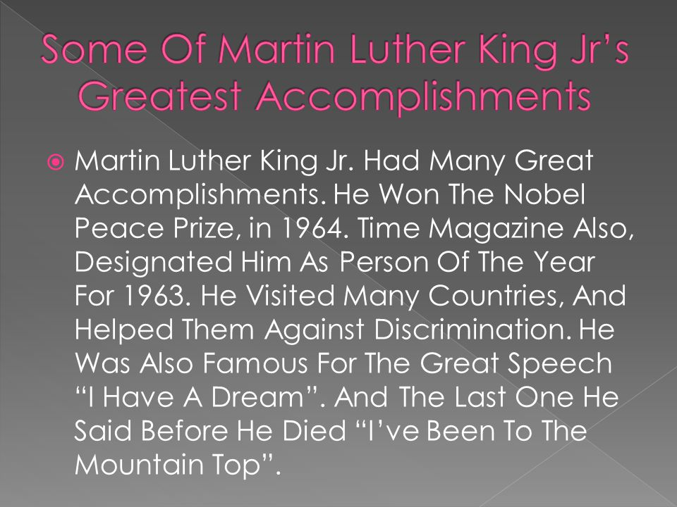  Martin Luther King Jr. Had Many Great Accomplishments.