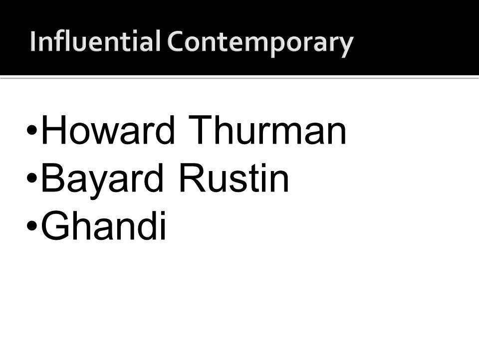 Howard Thurman Bayard Rustin Ghandi