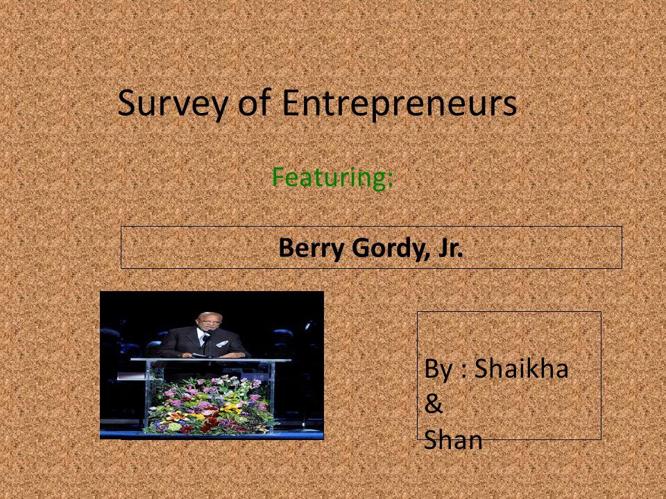 Survey of Entrepreneurs Featuring: Berry Gordy, Jr.
