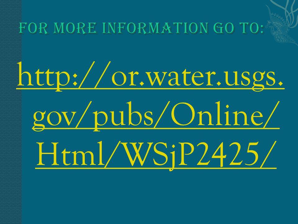 http://or.water.usgs. gov/pubs/Online/ Html/WSjP2425/