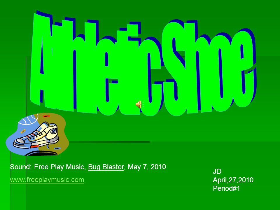 JD April,27,2010 Period#1 Sound: Free Play Music, Bug Blaster, May 7, 2010 www.freeplaymusic.com