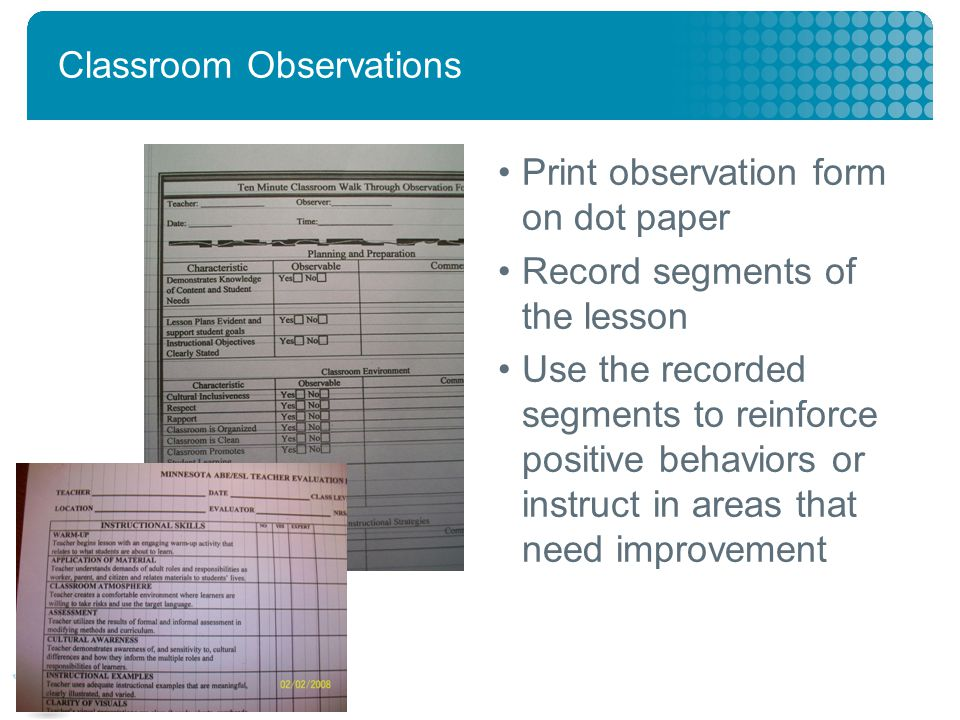 2007 © Livescribe, Inc., Confidential Classroom Observations Print observation form on dot paper Record segments of the lesson Use the recorded segments to reinforce positive behaviors or instruct in areas that need improvement