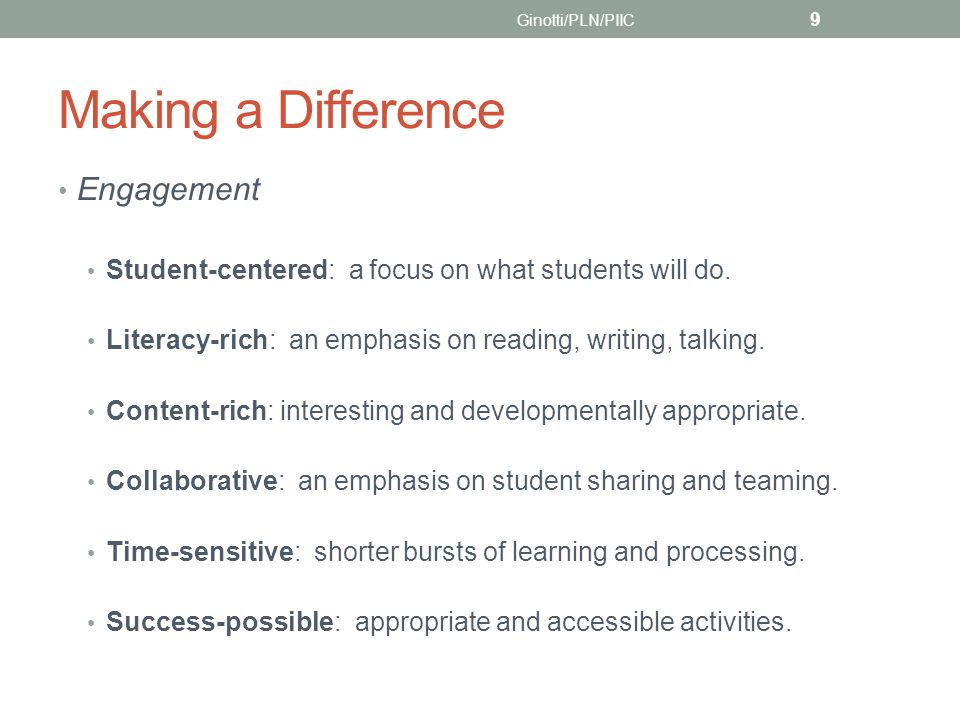 Making a Difference Engagement Student-centered: a focus on what students will do.