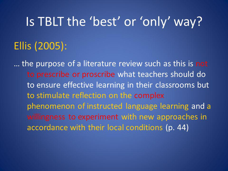 Is TBLT the 'best' or 'only' way.