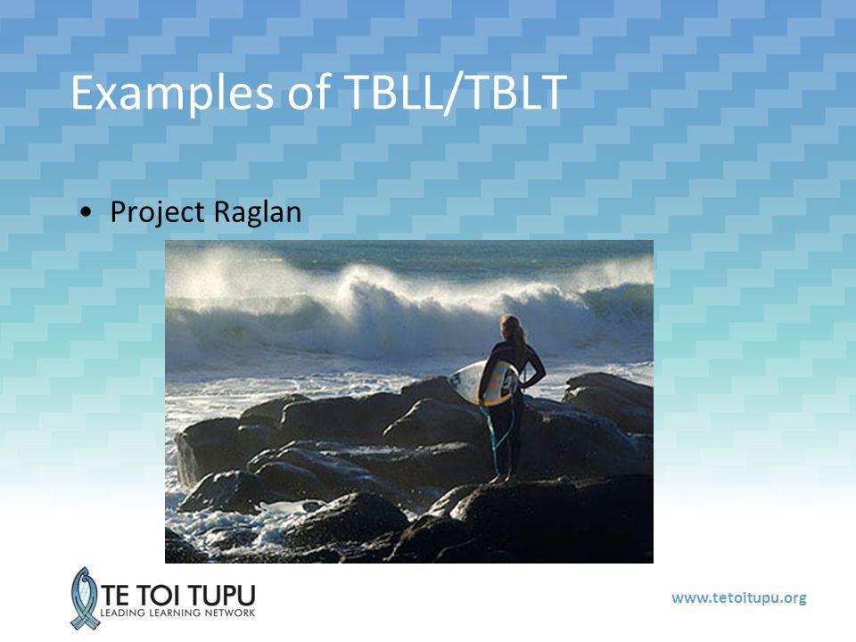 www.tetoitupu.org Examples of TBLL/TBLT Project Raglan