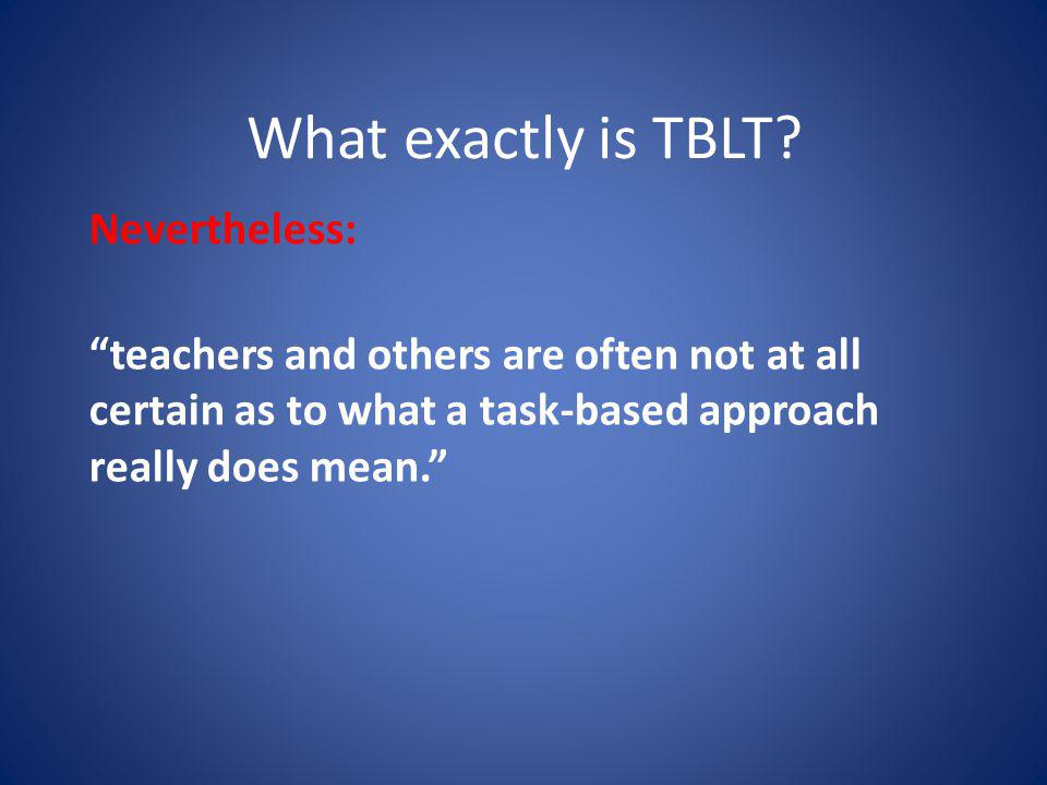 What exactly is TBLT.