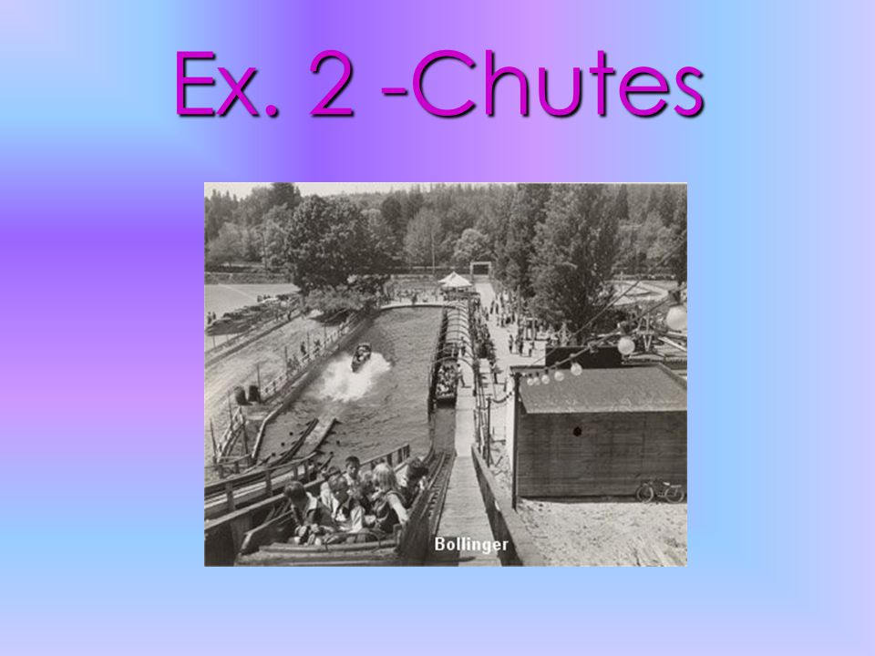 Ex. 2 -Chutes