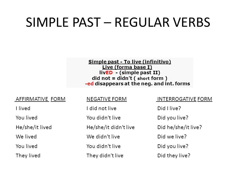 Irregular verbs (AFIRMATIVE) CONJUGAR CONFORME A SEGUNDA COLUNA DA TABELA (SIMPLE PAST) SE A FRASE FOR AFIRMATIVA.