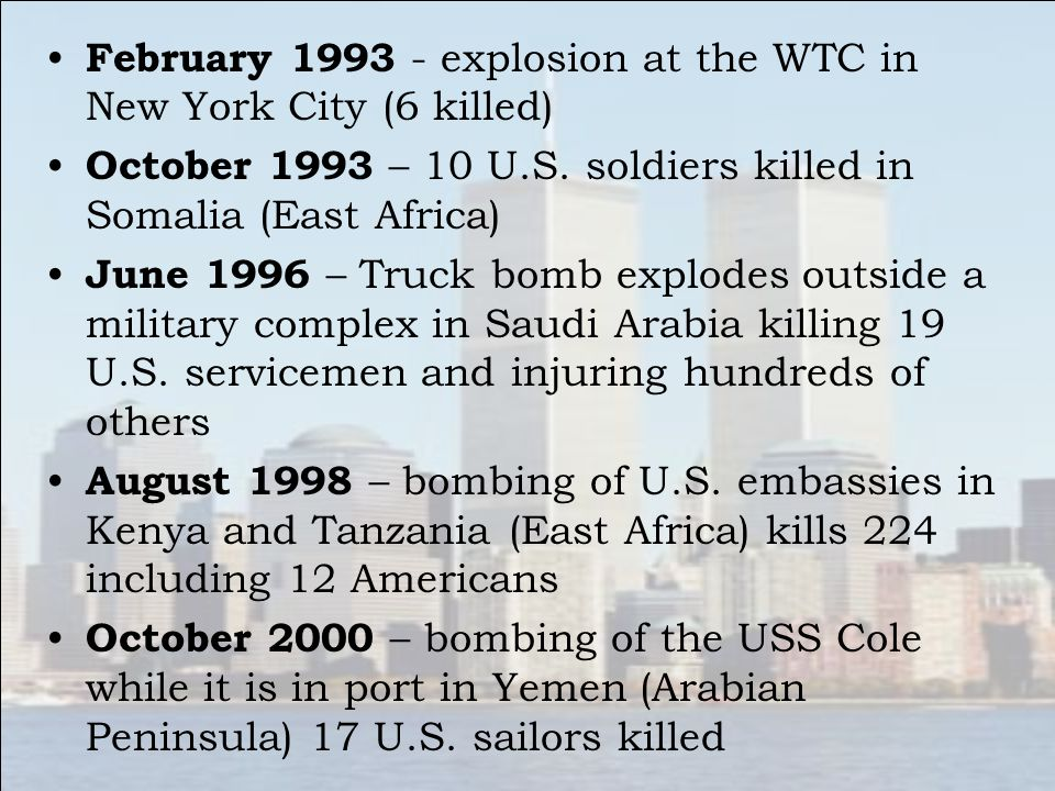 February 1993 - explosion at the WTC in New York City (6 killed) October 1993 – 10 U.S.