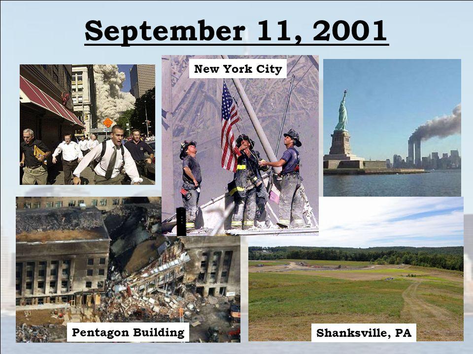 September 11, 2001 Pentagon Building Shanksville, PA New York City