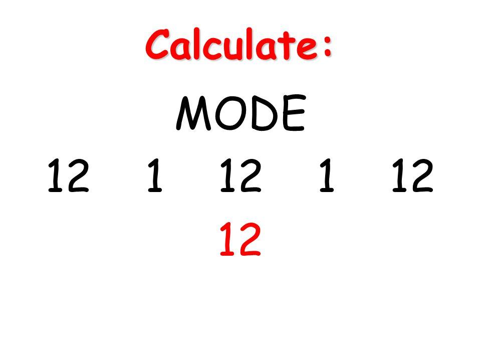 Calculate: MODE 12 1 12 1 12 12