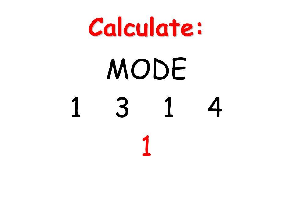 Calculate: MODE 1 3 1 4 1
