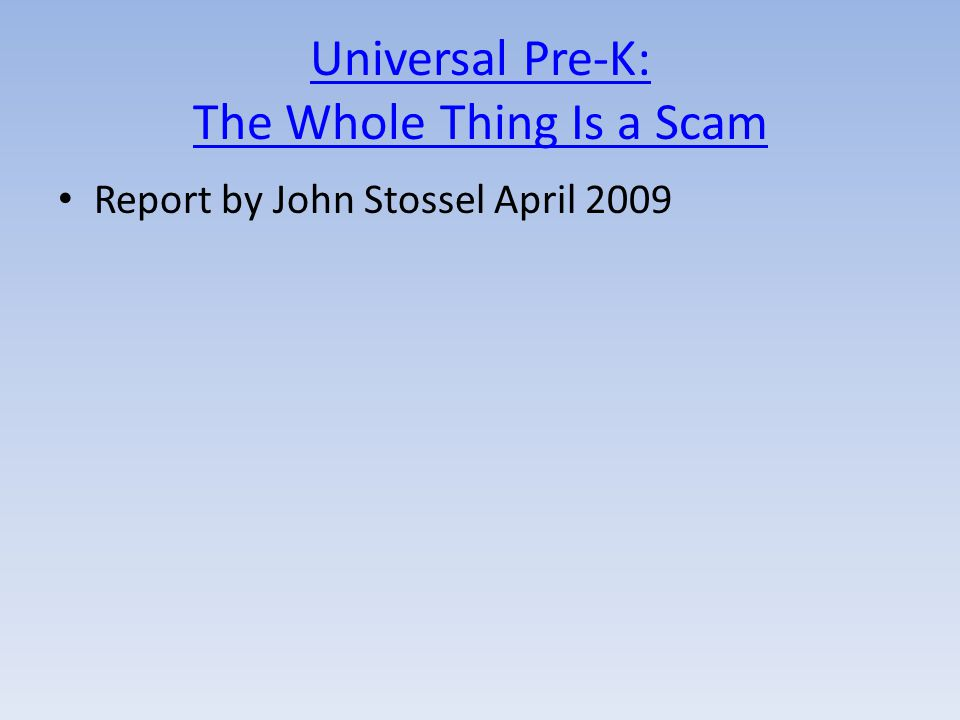 Universal Pre-K: The Whole Thing Is a Scam Report by John Stossel April 2009