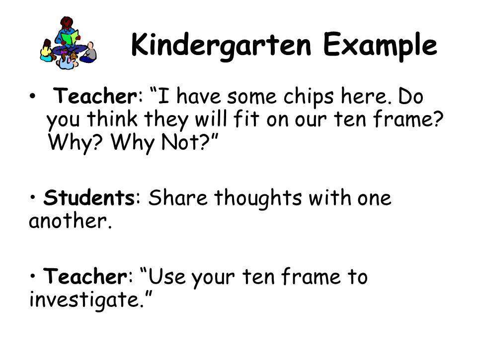 Kindergarten Example Teacher: I have some chips here.