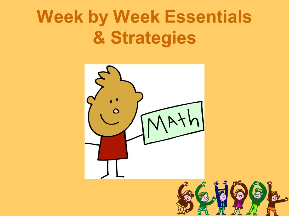 Week by Week Essentials & Strategies